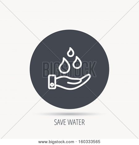Save water icon. Hand with water drops sign. Ecology environment symbol. Round web button with flat icon. Vector