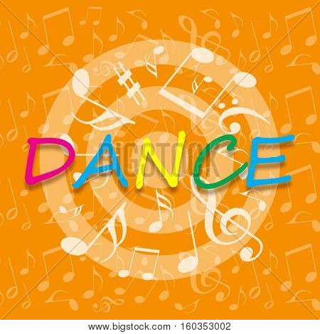Dance inscription on bright orange background with dancing musical notes