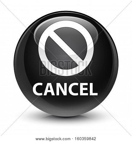 Cancel (prohibition Sign Icon) Glassy Black Round Button