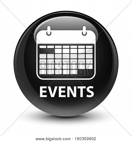 Events (calendar icon) isolated on abstract glassy black round button