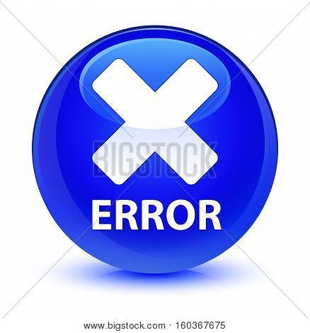 Error (cancel Icon) Glassy Blue Round Button
