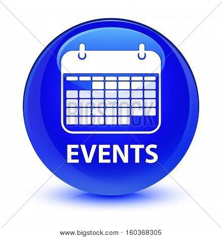 Events (calendar Icon) Glassy Blue Round Button