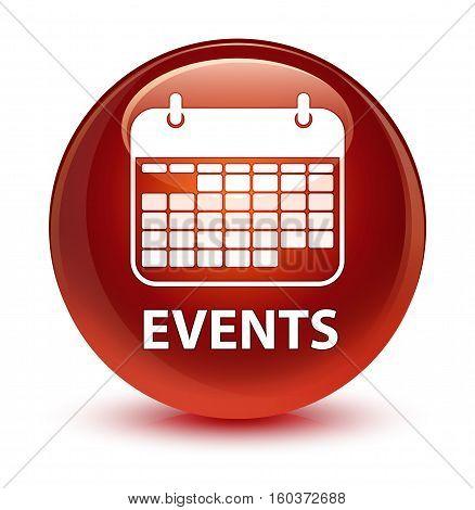 Events (calendar Icon) Glassy Brown Round Button