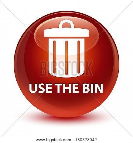 Use The Bin (trash Icon) Glassy Brown Round Button
