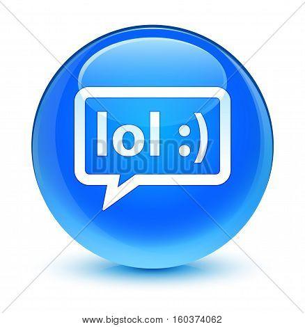 Lol Bubble Icon Glassy Cyan Blue Round Button