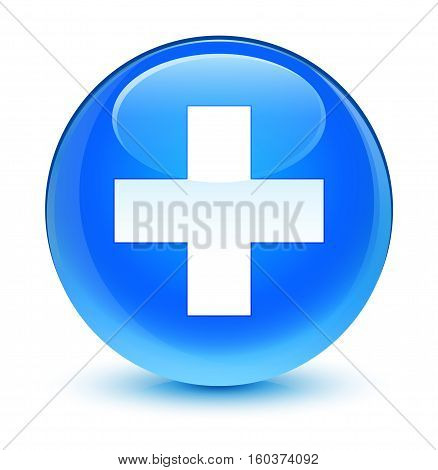 Plus Icon Glassy Cyan Blue Round Button