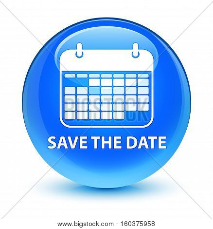 Save The Date Glassy Cyan Blue Round Button
