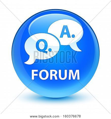 Forum (question Answer Bubble Icon) Glassy Cyan Blue Round Button