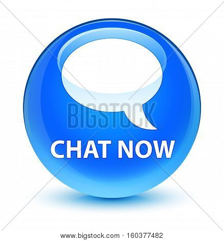 Chat Now Glassy Cyan Blue Round Button