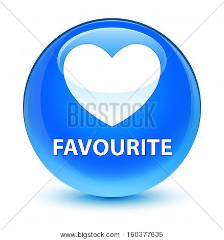Favourite (heart Icon) Glassy Cyan Blue Round Button