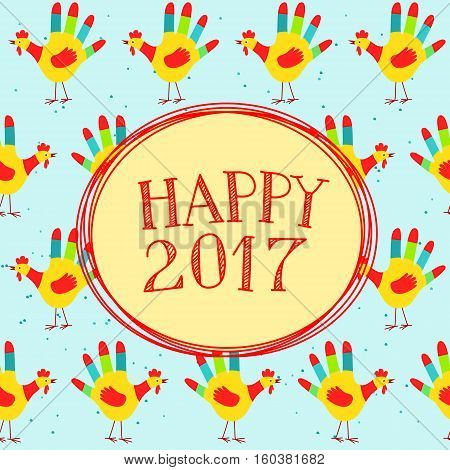 Vector illustration with Happy New year message on a cute background with hand printed roosters. Could be used as New Year 2017 greeting card