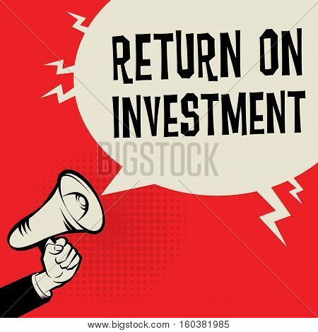 Megaphone Hand business concept with text Return On Investment vector illustration