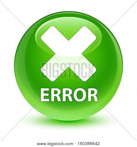 Error (cancel Icon) Glassy Green Round Button