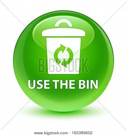 Use The Bin Glassy Green Round Button