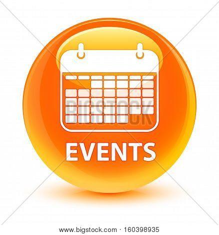 Events (calendar Icon) Glassy Orange Round Button