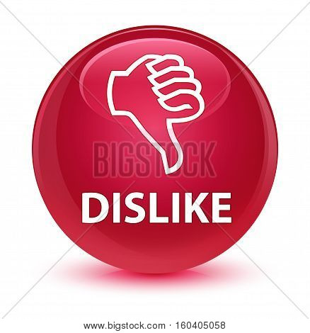 Dislike Glassy Pink Round Button