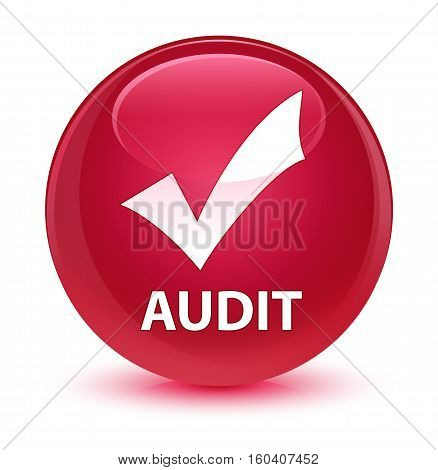 Audit (validate Icon) Glassy Pink Round Button