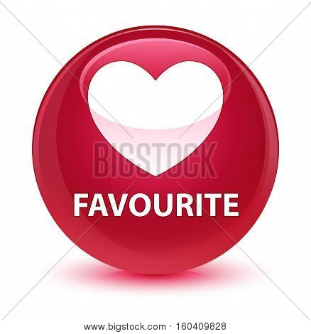 Favourite (heart Icon) Glassy Pink Round Button