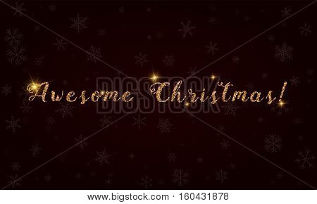 Awesome Christmas!. Golden Glitter Hand Lettering Greeting Card. Luxurious Design Element, Vector Il