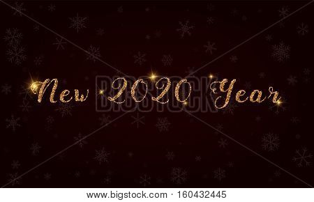 New 2020 Year. Golden Glitter Hand Lettering Greeting Card. Luxurious Design Element, Vector Illustr