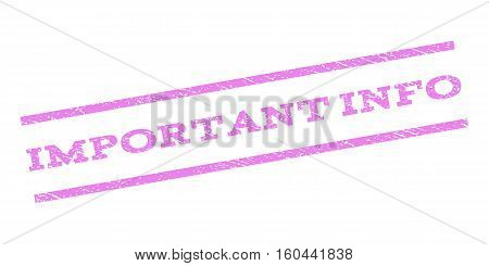 Important Info watermark stamp. Text tag between parallel lines with grunge design style. Rubber seal stamp with dirty texture. Vector violet color ink imprint on a white background.