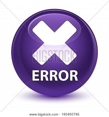 Error (cancel Icon) Glassy Purple Round Button