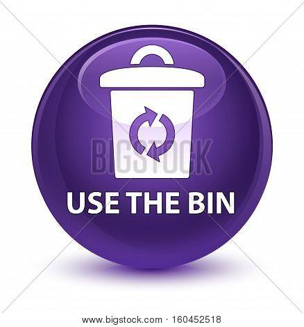 Use The Bin Glassy Purple Round Button