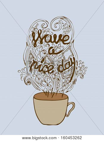 Have a nice day poster concept. Coffee party card design. Hand drawn doodle illustration with cups.
