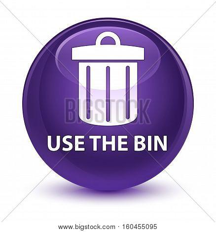 Use The Bin (trash Icon) Glassy Purple Round Button