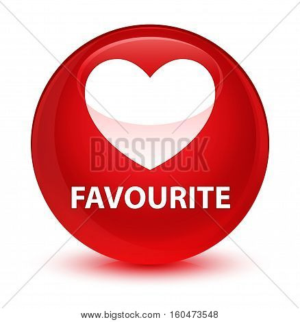 Favourite (heart Icon) Glassy Red Round Button