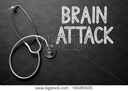 Brain Attack. Medical Concept, Handwritten on Black Chalkboard. Top View Composition with Chalkboard and White Stethoscope. Black Chalkboard with Brain Attack - Medical Concept. 3D Rendering.