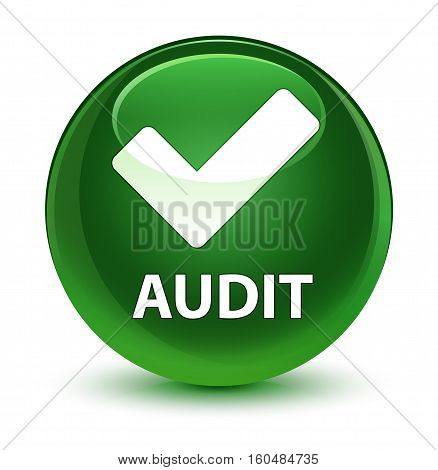 Audit (validate Icon) Glassy Soft Green Round Button