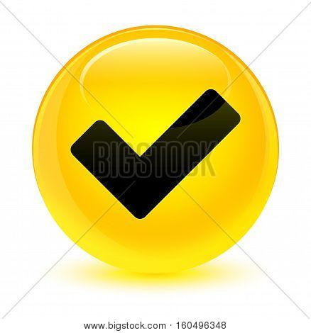 Validate Icon Glassy Yellow Round Button