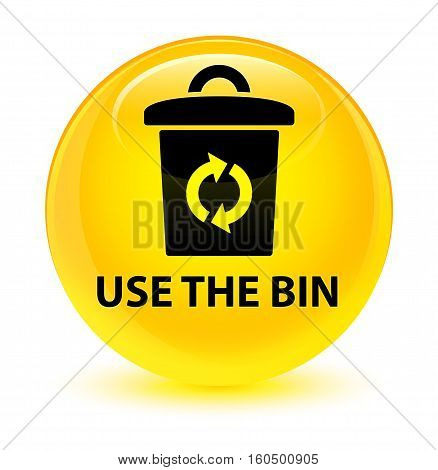 Use The Bin Glassy Yellow Round Button