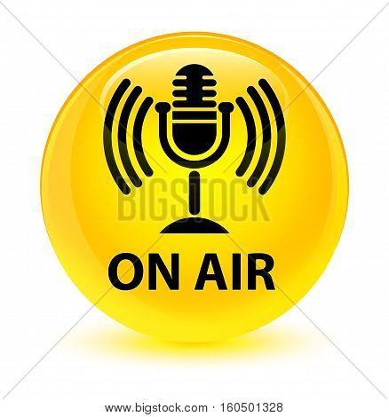 On Air (mic Icon) Glassy Yellow Round Button