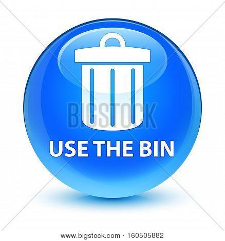 Use The Bin (trash Icon) Glassy Cyan Blue Round Button