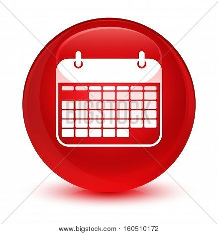 Calendar Icon Glassy Red Round Button