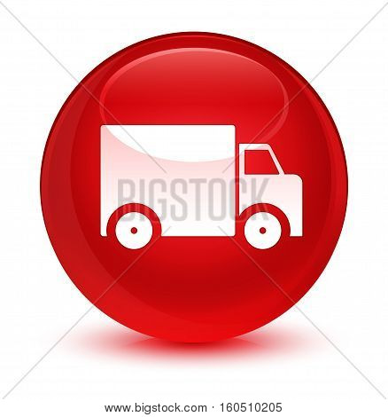 Delivery truck icon isolated on abstract glassy red round button