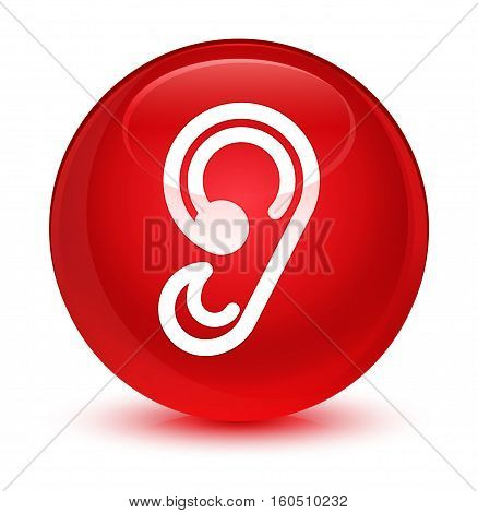 Ear Icon Glassy Red Round Button