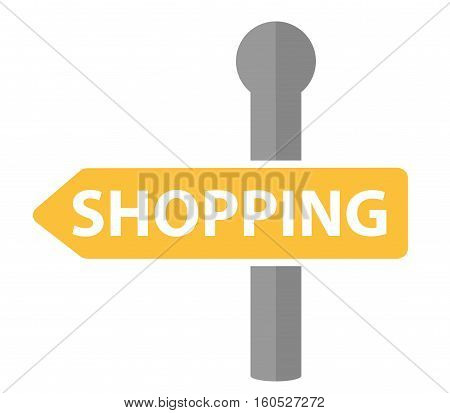 Signpost with the inscription shopping icon, flat design. Road sign, arrow shopping isolated on white background. Vector illustration, clip art