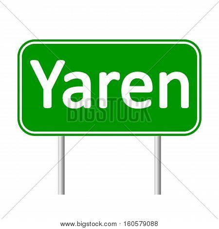 Yaren road sign isolated on white background.