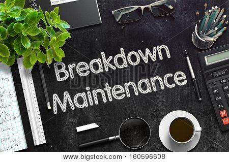 Breakdown Maintenance Concept on Black Chalkboard. 3d Rendering. Toned Illustration.