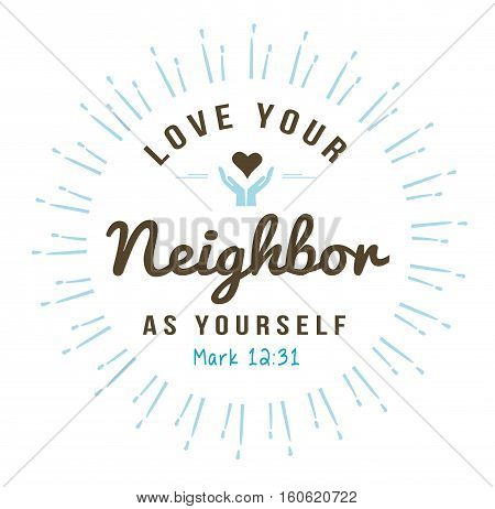 Love your neighbor christian bible verse emblem art with light rays