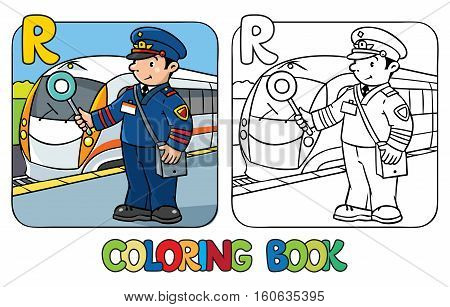 Coloring picture or coloring book of funny railroader in uniform. Profession ABC series. Children vector illustration. Alphabet R