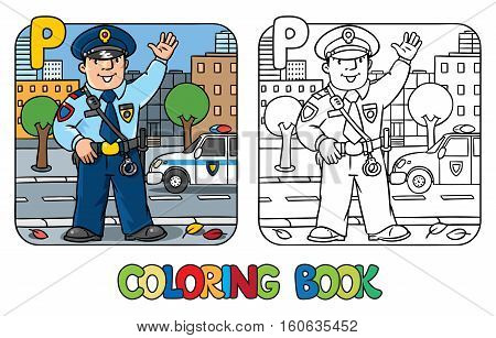 Coloring picture or coloring book of funny policeman in uniform. Profession ABC series. Children vector illustration. Alphabet P