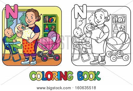 Coloring book of funny woman, nanny with a baby and another one on the highchair near the stroller. Profession ABC series. Children vector illustration. Alphabet N