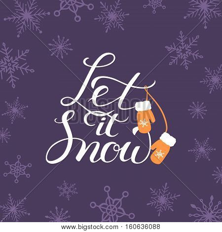 Let it snow. Christmas and New Year Calligraphic. Good for design, cards or posters. Vector hand drawn lettering. Seasonal holiday decoration.