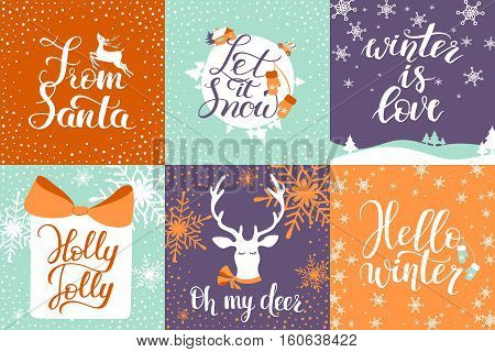 Set of 6 Christmas and New Year Calligraphy: From Santa, Let it Snow, Winter is love, Holly Jolly, Oh my deer and Hello winter. Good for design, cards or posters. Vector hand drawn lettering.