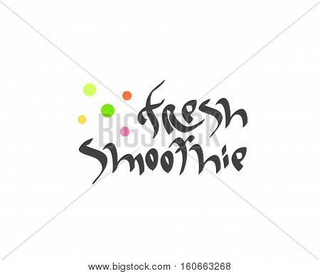 Fresh smoothie hand drawn text. Calligraphy lettering healthy beverage, diet, organic food concept.