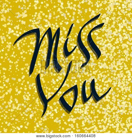 Miss You inscription text. Hand written lettering decorative love message. Valentines holiday typography.